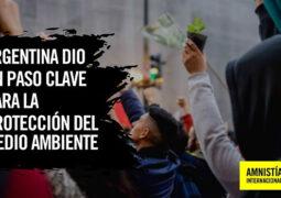 Argentina ratificó el Acuerdo de Escazú, clave para el medioambiente y los derechos humanos en la región